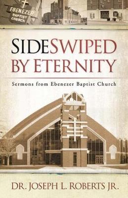 Sideswiped by Eternity: Sermons from Ebenezer Baptist Church