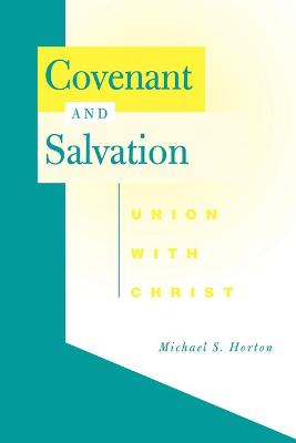 Covenant and Salvation: Union with Christ