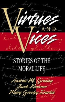 Virtues and Vices: Stories of the Moral Life