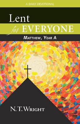 Lent for Everyone: Mathew, Year A : a Daily Devotional