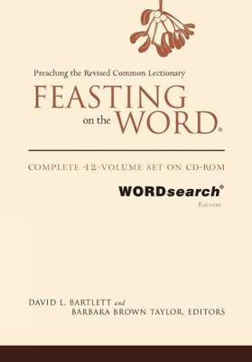 Feasting on the Word, WORDsearch edition: Complete 12-Volume Set on CD-ROM
