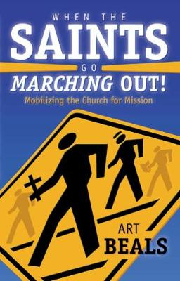 When the Saints Go Marching Out!: Mobilizing the Church for Mission