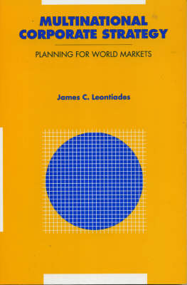 Multinational Corporate Strategy: Planning for World Markets