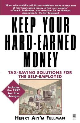 Keep Your Hard-Earned Money: Tax-Saving Solutions for the Self-Employed