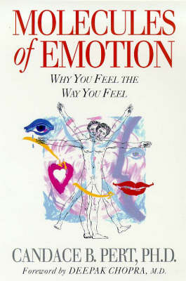 Molecules of Emotion: Why You Feel the Way You Feel