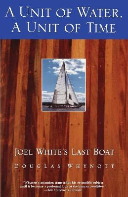 A Unit of Water, a Unit of Time: Joel White's Last Boat