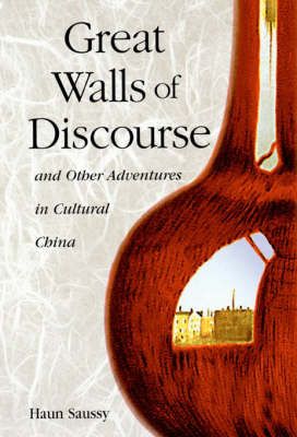 Great Walls of Discourse and Other Adventures in Cultural China