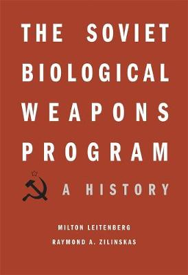 The Soviet Biological Weapons Program: A History
