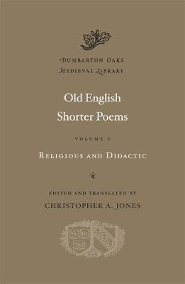 Old English Shorter Poems: Religious and Didactic: v. I