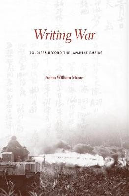 Writing War: Soldiers Record the Japanese Empire
