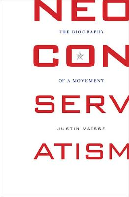 Neoconservatism: The Biography of a Movement