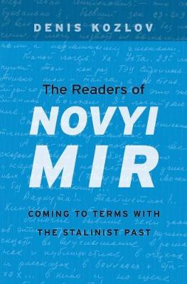 "The Readers of  ""Novyi Mir"": Coming to Terms with the Stalinist Past"