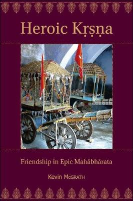 Heroic Krsna: Friendship in Epic Mahabharata