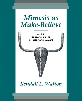 Mimesis as Make Believe: On the Foundations of the Representational Arts