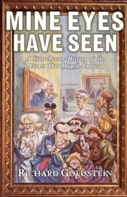 Mine Eyes Have Seen: A First Person History of the Events That Shaped America