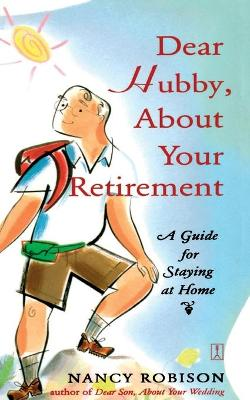 Dear Hubby, About Your Retirement: A Guide for Staying at Home