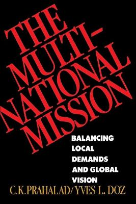 The Multinational Mission: Balancing Local Demands and Global Vision