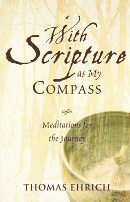 With Scripture as My Compass Meditiations for the Journey