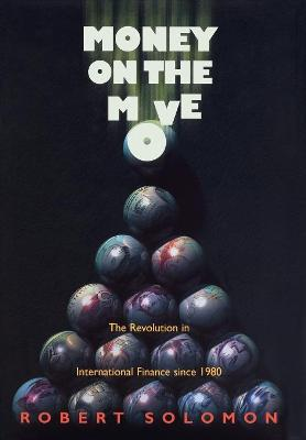 Money on the Move: The Revolution in International Finance since 1980