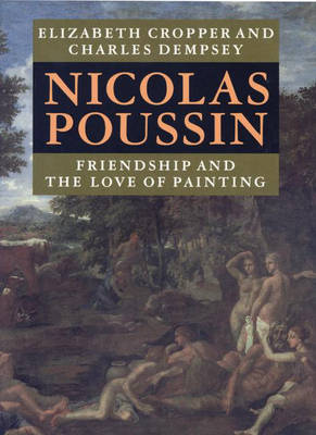 Nicolas Poussin: Friendship and the Love of Painting