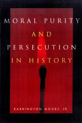 Moral Purity and Persecution in History