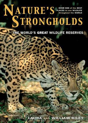 Nature's Strongholds: The World's Great Wildlife Reserves