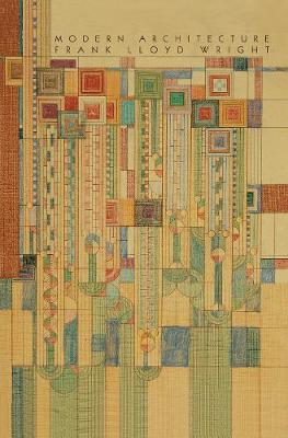 Modern Architecture: Being the Kahn Lectures for 1930