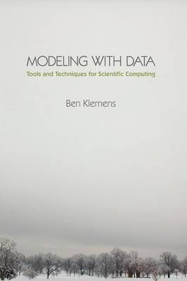 Modeling with Data: Tools and Techniques for Scientific Computing