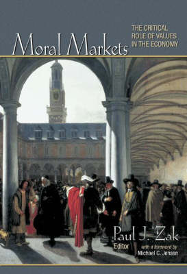 Moral Markets: The Critical Role of Values in the Economy