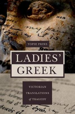Ladies' Greek: Victorian Translations of Tragedy