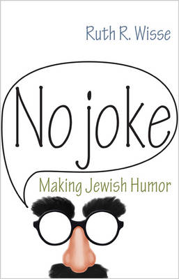 No Joke: Making Jewish Humor