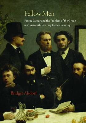 Fellow Men: Fantin-Latour and the Problem of the Group in Nineteenth-Century French Painting