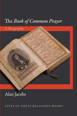 """The """"Book of Common Prayer"""": A Biography"""