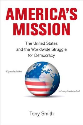 America's Mission: The United States and the Worldwide Struggle for Democracy