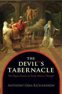 The Devil's Tabernacle: The Pagan Oracles in Early Modern Thought