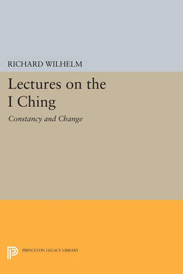 "Lectures on the ""I Ching"": Constancy and Change"