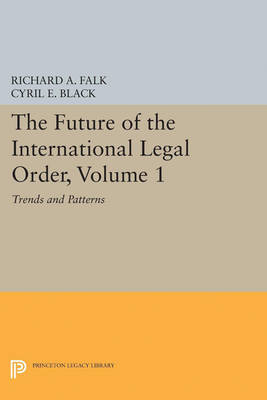 The Future of the International Legal Order, Volume 1: Trends and Patterns