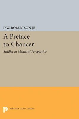 A Preface to Chaucer: Studies in Medieval Perspective