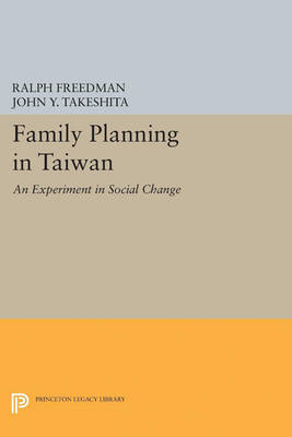 Family Planning in Taiwan: An Experiment in Social Change