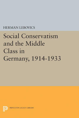 Social Conservatism and the Middle Class in Germany, 1914-1933