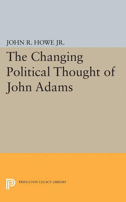 Changing Political Thought of John Adams