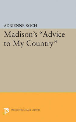 Madison's Advice to My Country