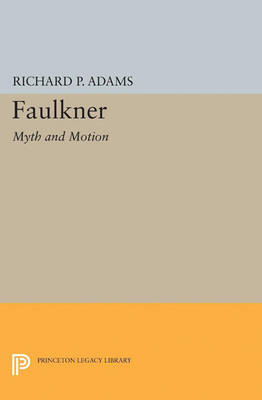Faulkner: Myth and Motion
