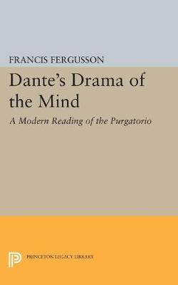 Dante's Drama of the Mind: A Modern Reading of the Purgatorio