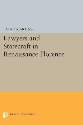 Lawyers and Statecraft in Renaissance Florence