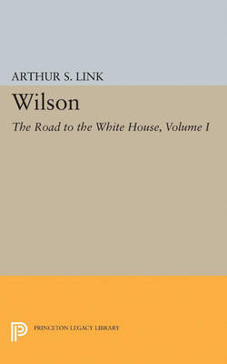 Wilson, Volume I: The Road to the White House