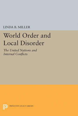 World Order and Local Disorder: The United Nations and Internal Conflicts