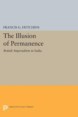 The Illusion of Permanence: British Imperialism in India
