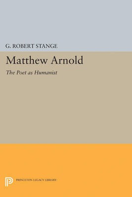 Matthew Arnold: The Poet as Humanist
