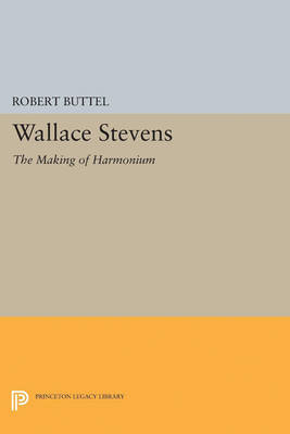 Wallace Stevens: The Making of Harmonium